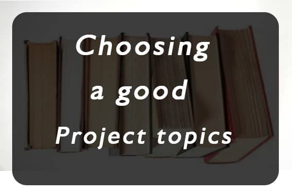 choosing project topics