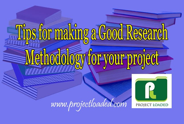 tips for writing a good research methodology