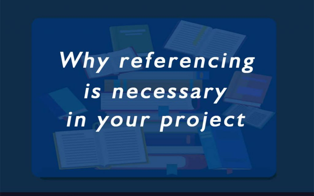why referencing is necessary in your topic